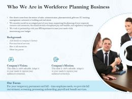 Who We Are In Workforce Planning Business Ppt Powerpoint Presentation Slides