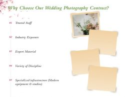 Why Choose Our Wedding Photography Contract Ppt Powerpoint Presentation Infographics