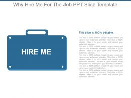 Why Hire Me For The Job Ppt Slide Template