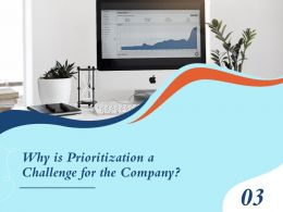 Why Is Prioritization A Challenge For The Company Sever Powerpoint Presentation Elements