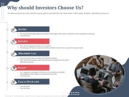 Why Should Investors Choose Us Affordable Cost Ppt Powerpoint Presentation Show