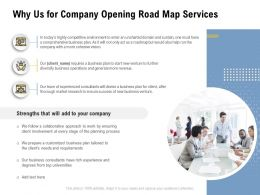 Why Us For Company Opening Road Map Services Ppt Powerpoint Presentation File Guidelines