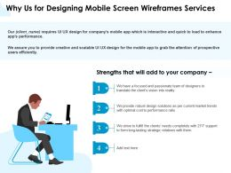 Why Us For Designing Mobile Screen Wireframes Services Ppt Powerpoint Slides Skills