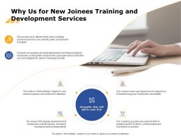 Why Us For New Joinees Training And Development Services Ppt Powerpoint Grid
