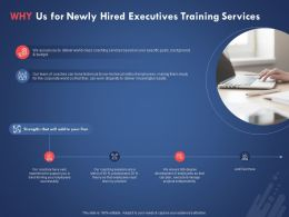 Why Us For Newly Hired Executives Training Services Ppt Powerpoint Presentation Ideas Example