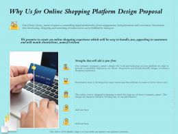 Why Us For Online Shopping Platform Design Proposal Ppt Powerpoint Presentation Pictures