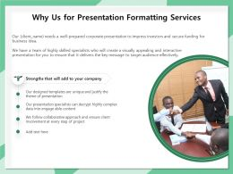 Why Us For Presentation Formatting Services Ppt File Example Introduction
