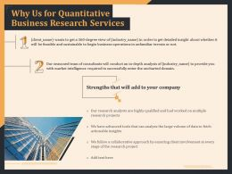 Why Us For Quantitative Business Research Services Ppt Infographics
