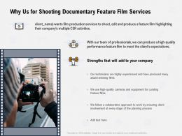 Why Us For Shooting Documentary Feature Film Services Award Winning Ppt Powerpoint Presentation Show