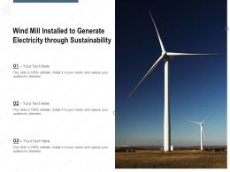 Wind Mill Installed To Generate Electricity Through Sustainability