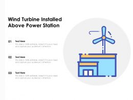 Wind Turbine Installed Above Power Station