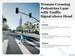 Woman Crossing Pedestrian Lane With Traffic Signal Above Head
