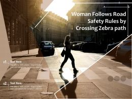 Woman Follows Road Safety Rules By Crossing Zebra Path