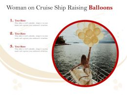 Woman On Cruise Ship Raising Balloons