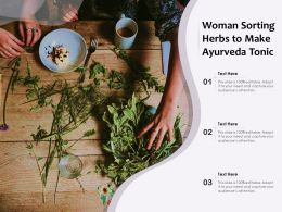 Woman Sorting Herbs To Make Ayurveda Tonic