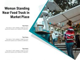Woman Standing Near Food Truck In Market Place
