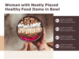 Woman With Neatly Placed Healthy Food Items In Bowl