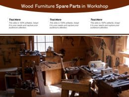 Wood Furniture Spare Parts In Workshop