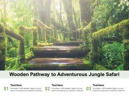 Wooden Pathway To Adventurous Jungle Safari