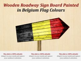 Wooden Roadway Sign Board Painted In Belgium Flag Colours