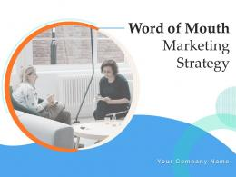 Word Of Mouth Marketing Strategy Powerpoint Presentation Slides