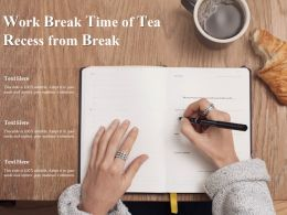 Work Break Time Of Tea Recess From Break