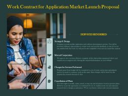 Work Contract For Application Market Launch Proposal Ppt Powerpoint Presentation Tutorial