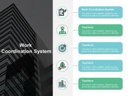 Work Coordination System Ppt Powerpoint Presentation Deck Cpb