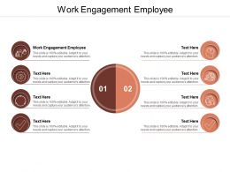 Work Engagement Employee Ppt Infographic Template Background Image Cpb