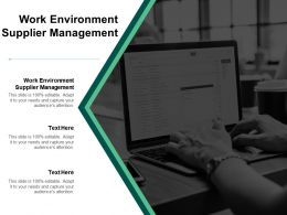 Work Environment Supplier Management Ppt Powerpoint Presentation Styles Graphic Tips Cpb