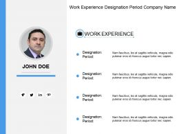 Work Experience Designation Period Company Name