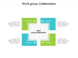 Work Group Collaboration Ppt Powerpoint Presentation Portfolio Clipart Images Cpb