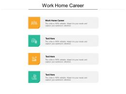 Work Home Career Ppt Powerpoint Presentation Gallery Layouts Cpb
