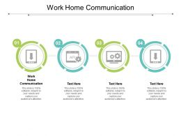 Work Home Communication Ppt Powerpoint Presentation Gallery Demonstration Cpb
