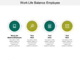 Work Life Balance Employee Ppt Powerpoint Presentation Slides Styles Cpb