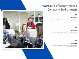 Work Life Of Decentralized Company Environment