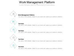 Work Management Platform Ppt Powerpoint Presentation Graphics Template Cpb