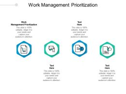 Work Management Prioritization Ppt Powerpoint Presentation Pictures Influencers Cpb