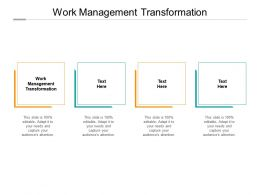 Work Management Transformation Ppt Powerpoint Presentation Icon Example Cpb
