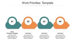 Work Priorities Template Ppt PowerPoint Presentation Summary Layouts Cpb