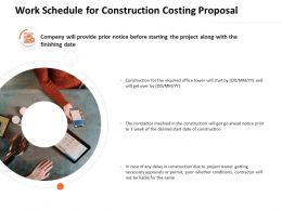 Work Schedule For Construction Costing Proposal Ppt Powerpoint Presentation Layouts