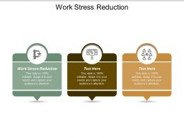 Work Stress Reduction Ppt Powerpoint Presentation Icon Format Ideas Cpb