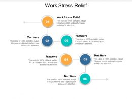 Work Stress Relief Ppt Powerpoint Presentation File Information Cpb