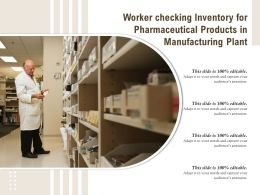 Worker Checking Inventory For Pharmaceutical Products In Manufacturing Plant