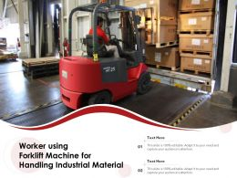 Worker Using Forklift Machine For Handling Industrial Material