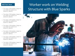 Worker Work On Welding Structure With Blue Sparks
