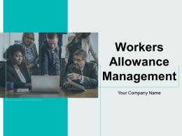 Workers Allowance Management Powerpoint Presentation Slides
