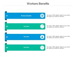 Workers Benefits Ppt Powerpoint Presentation File Elements Cpb