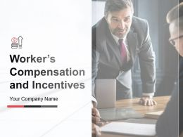 Workers Compensation And Incentives Powerpoint Presentation Slides