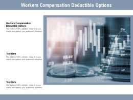 Workers Compensation Deductible Options Ppt Powerpoint Presentation Outline Cpb